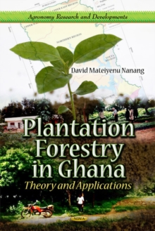 Plantation Forestry in Ghana : Theory & Applications, Hardback Book