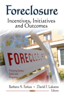 Foreclosure : Incentives, Initiatives & Outcomes, Hardback Book