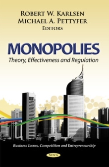Monopolies : Theory, Effectiveness & Regulation, Paperback / softback Book