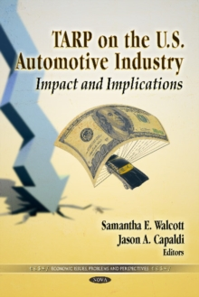 TARP on the U.S. Automotive Industry : Impact & Implications, Hardback Book