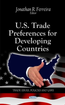 U.S. Trade Preferences for Developing Countries, Hardback Book