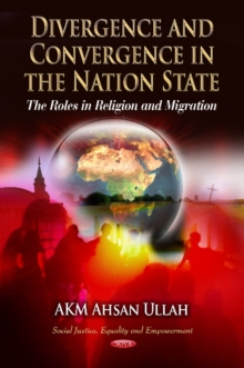 Divergence & Convergence in the Nation State : The Roles in Religion & Migration, Paperback / softback Book