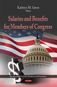 Salaries & Benefits for Members of Congress, Paperback / softback Book