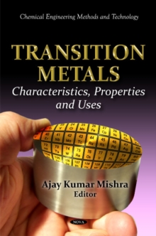 Transition Metals : Characteristics, Properties & Uses, Hardback Book
