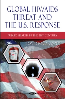 Global HIV/AIDS Threat & the U.S. Response, Hardback Book