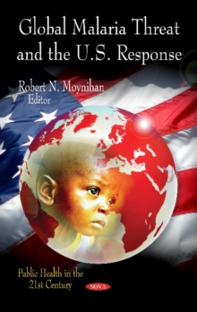 Global Malaria Threat & the U.S. Response, Hardback Book
