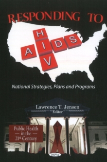 Responding to HIV/AIDS : National Strategies, Plans & Programs, Hardback Book