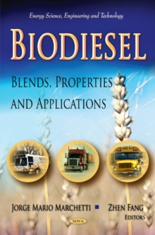Biodiesel : Blends, Properties & Applications, Hardback Book