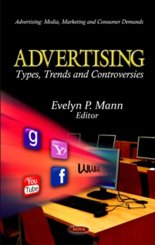 Advertising : Types, Trends & Controversies, Hardback Book