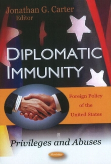 Diplomatic Immunity : Privileges & Abuses, Paperback / softback Book