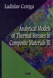 Analytical Models of Thermal Stresses in Composite Materials III, Hardback Book