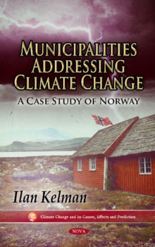 Municipalities Addressing Climate Change : A Case Study of Norway, Hardback Book