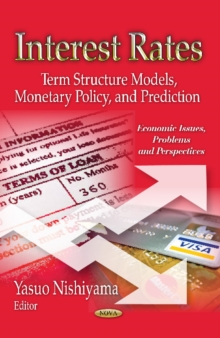 Interest Rates : Theory, Reality & Future Impacts, Paperback / softback Book