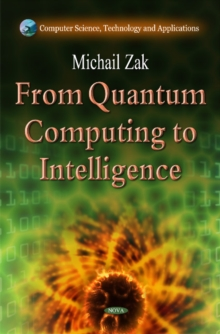 From Quantum Computing to Intelligence, Hardback Book