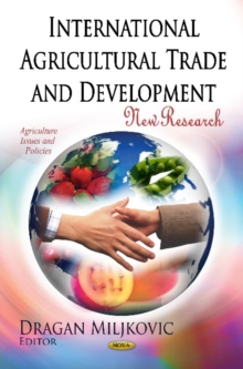 International Agricultural Trade & Development : New Research, Hardback Book