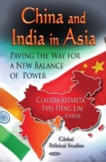 China & India in Asia : Paving the Way for a New Balance of Power, Hardback Book