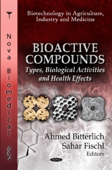 Bioactive Compounds : Types, Biological Activities & Health Effects, Hardback Book
