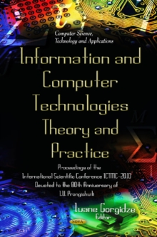Informational & Communication Technologies - Theory & Practice : Proceedings of the International Scientific Conference ICTMC-2010 Devoted to the 80th Anniversary of I V Prangishvili, Hardback Book