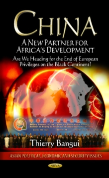 China : A New Partner for Africa's Development - Are We Heading for the End of European Privileges on the Black Continent?, Hardback Book