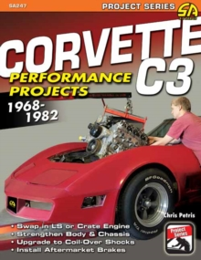 Corvette C3 Performance Projects : How to Build and Modify, Paperback / softback Book
