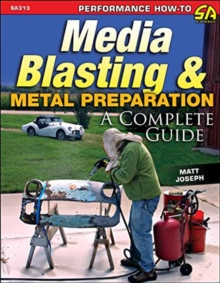 Media Blasting and Metal Preparation : A Complete Guide, Paperback / softback Book