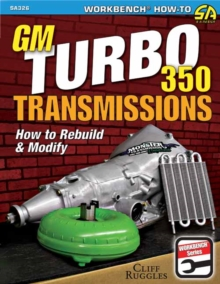 GM Turbo 350 Transmissions : How to Rebuild and Modify, Paperback / softback Book