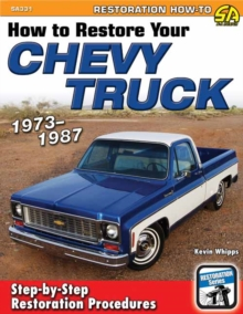 How to Restore Your Chevy Truck: 1973-1987, Paperback Book