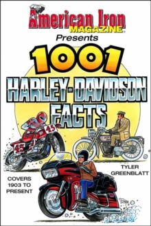 American Iron's 1001 Harley-Davidson Facts, Paperback Book