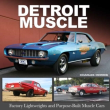 Detroit Muscle : Factory Lightweights and Purpose-Built Muscle Cars, Hardback Book