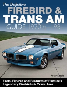 The Definitive Firebird and Trans Am Guide : 1970-1/2 - 1981, Paperback / softback Book