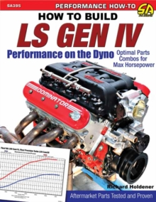 How to Build GM Gen IV Performance on the Dyno : Optimal Parts Combos for Maximum Horsepower, Paperback / softback Book