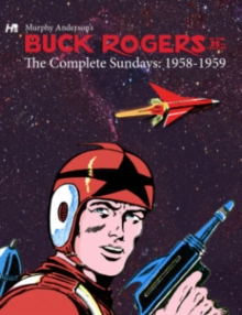Buck Rogers in the 25th Century: The Complete Murphy Anderson Sundays (1958-1959), Hardback Book