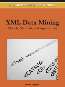 XML Data Mining : Models, Methods, and Applications, Hardback Book