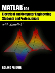 MATLAB (R) for Electrical and Computer Engineering Students and Professionals : With Simulink (R), Paperback / softback Book