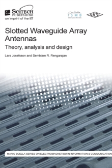 Slotted Waveguide Array Antennas : Theory, analysis and design, Hardback Book