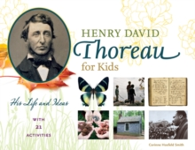 Henry David Thoreau for Kids : His Life and Ideas, with 21 Activities, Paperback / softback Book