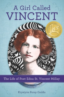 A Girl Called Vincent : The Life of Poet Edna St. Vincent Millay, Hardback Book