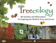 Treecology : 30 Activities and Observations for Exploring the World of Trees and Forests, Paperback / softback Book