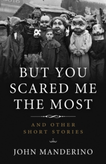 But You Scared Me the Most : And Other Short Stories, Paperback / softback Book