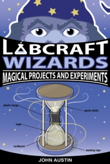 Labcraft Wizards : Magical Projects and Experiments, Paperback / softback Book