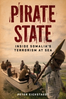 Pirate State : Inside Somalia's Terrorism at Sea, Paperback / softback Book