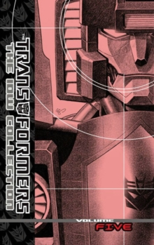 Transformers The Idw Collection Volume 5, Hardback Book
