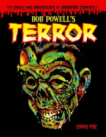 Bob Powell's Terror The Chilling Archives Of Horror Comics Volume 2, Hardback Book