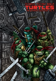 Teenage Mutant Ninja Turtles : Teenage Mutant Ninja Turtles The Ultimate Collection Volume4 The Ultimate Collection Volume 4, Hardback Book