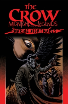 The Crow Midnight Legends Volume 4 Waking Nightmares, Paperback / softback Book