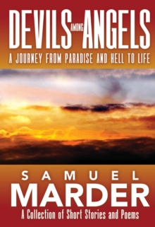 Devils Among Angels A Journey From Paradise And Hell To Life, Hardback Book