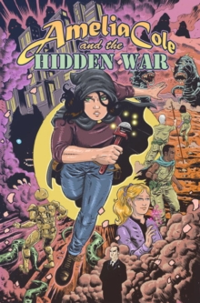 Amelia Cole And The Hidden War, Paperback / softback Book