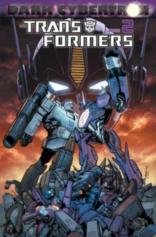 Transformers Dark Cybertron Volume 2, Paperback Book