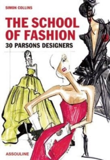 The School of Fashion : 30 Parsons Designers, Hardback Book