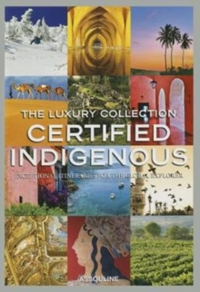 Certified Indigenous:Luxury Collection,  Book
